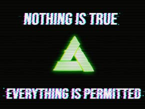 Nothing is true Everything is permitted 5K