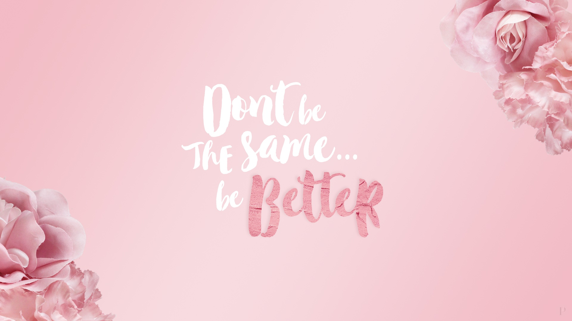 Be Better Quotes Wallpapers Wallpapers Hd